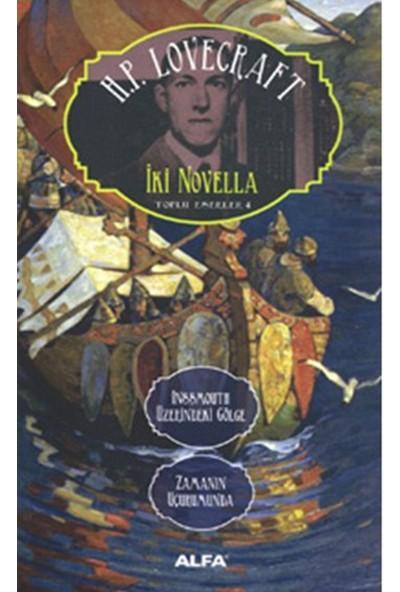 İki Novella Inssmouth Üzerindeki Gölge Zamanın Uçurumunda Toplu Eserler 4- Howard Phillips Lovecraft