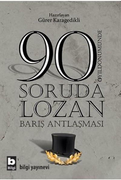 90 Soruda Lozan-Gürer Karagedikli