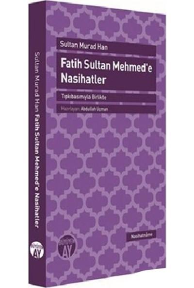 Fatih Sultan Mehmed'E Nasihatler-Sultan Murad Han