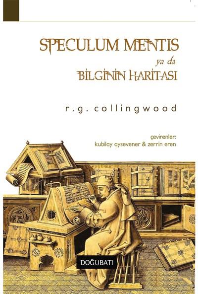 Speculum Mentis Ya Da Bilginin Haritası-R. G. Collingwood
