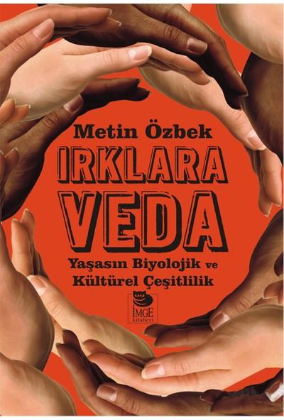 Irklara Veda - Yaşasın Biyolojik Ve Kültürel Çeşitlilik-Metin Özbek