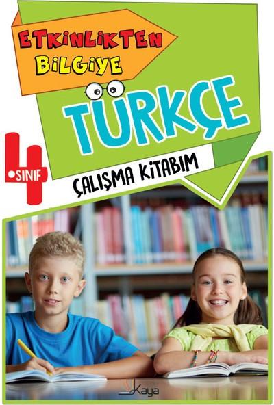 Etkinlikten Bilgiye 4. Sınıf Türkçe Çalışma Kitabım