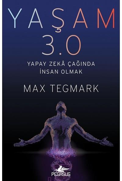 Yaşam 3.0 Yapay Zekâ Çağında İnsan Olmak - Max Tegmark