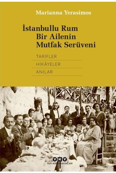 İstanbullu Rum Bir Ailenin Mutfak Serüveni - Marianna Yerasimos