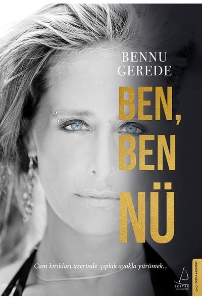 Ben, Ben Nü - Bennu Gerede