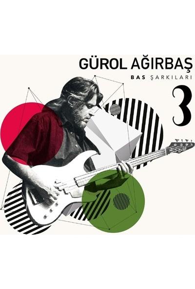 Gürol Ağırbaş - Bas Şarkıları 3 (Plak)