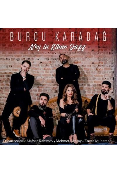 Burcu Karadağ - Ney In Ethno Jazz Plak