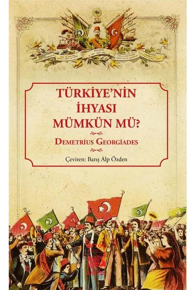 Türkiye'nin İhyası Mümkün Mü - Demetrius Georgiades