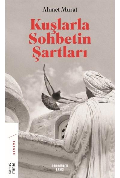 Kuşlarla Sohbetin Şartları - Ahmet Murat