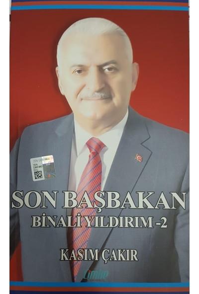 Son Başbakan Binali Yıldırım 2 - Kasım Çakır