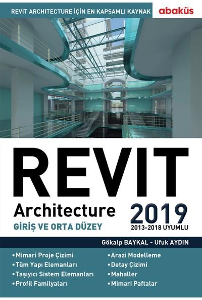 Revit Architecture 2019 (Giriş ve Orta Düzey) - Gökalp Baykal - Ufuk Aydın