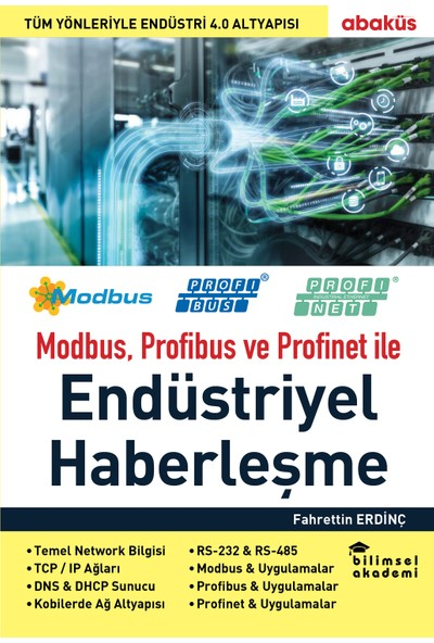 Modbus, Profibus ve Profinet ile Endüstriyel Haberleşme - Fahrettin Erdinç
