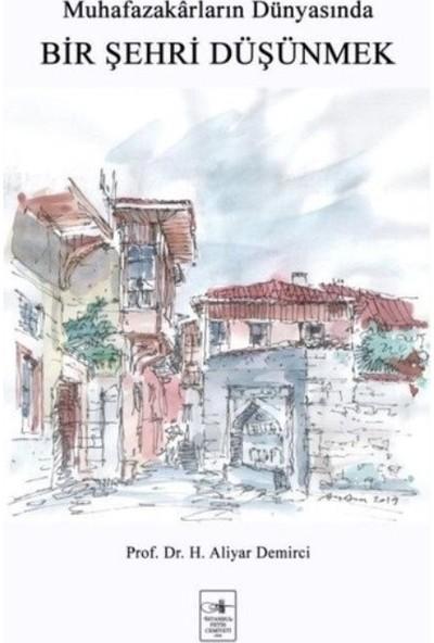 Bir Şehri Düşünmek - Aliyar Demirci