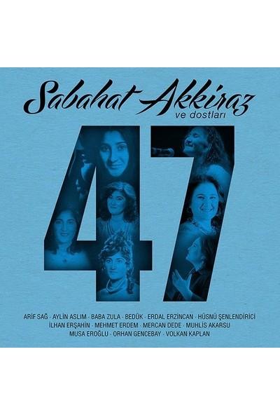 Sabahat Akkiraz ve Dostları 47 (CD)