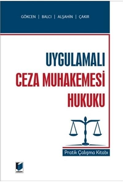 Uygulamalı Ceza Muhakemesi Hukuku - Ahmet Gökcen