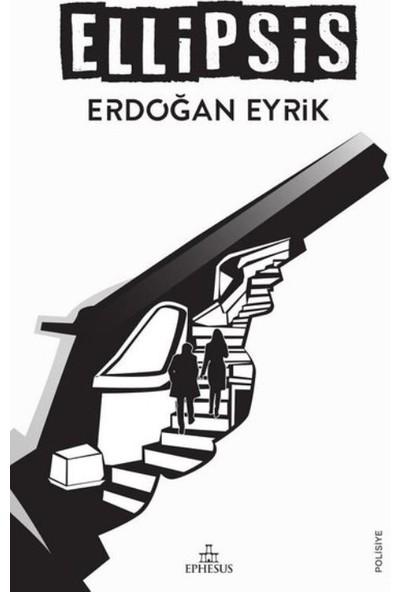 Ellipsis - Erdoğan Eyrik