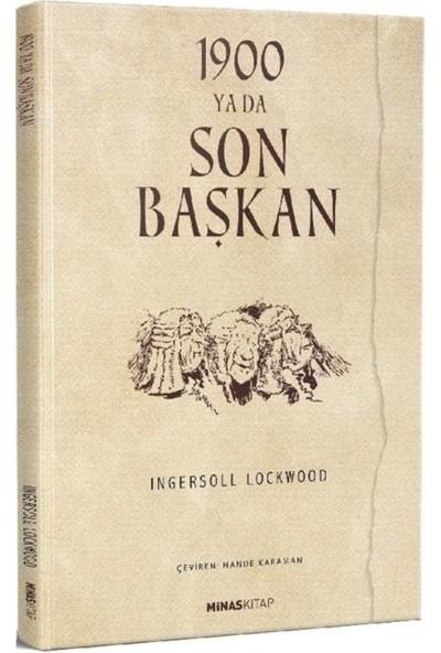 1900 Ya Da Son Başkan - Ingersoll Lockwood