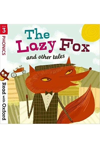 Read With Oxford: The Lazy Fox (Stage 3)