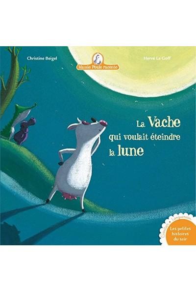 Mamie Poule Raconte - La Vache Qui Voulait Éteindre La Lune