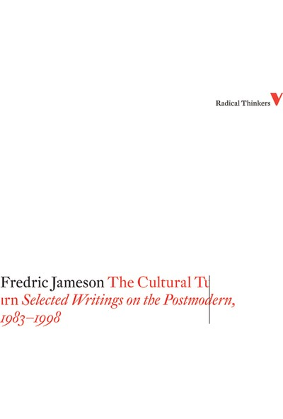 The Cultural Turn: Selected Writings On The Postmodern, 1983-1998