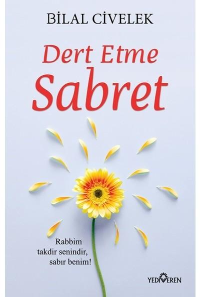Dert Etme Sabret - Bilal Civelek