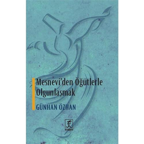 Mesnevi'Nin Öğütlerle Olgunlaşmak-Günhan Özhan