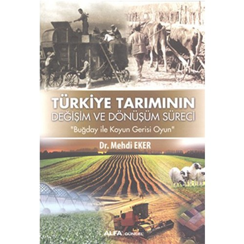 Türkiye Tarımının Değişim Dönüşüm Süreci-Mehdi Eker