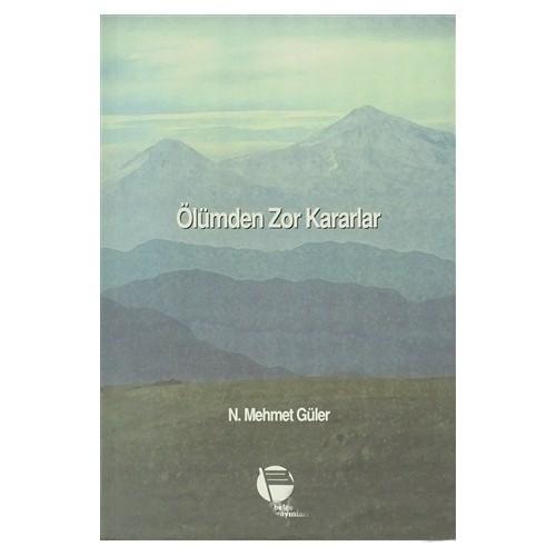 Ölümden Zor Kararlar-N. Mehmet Güler