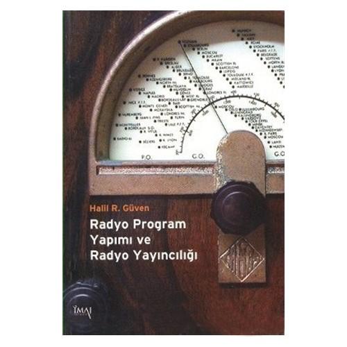 Radyo Program Yapımı Ve Radyo Yayıncılığı - Halil R. Güven