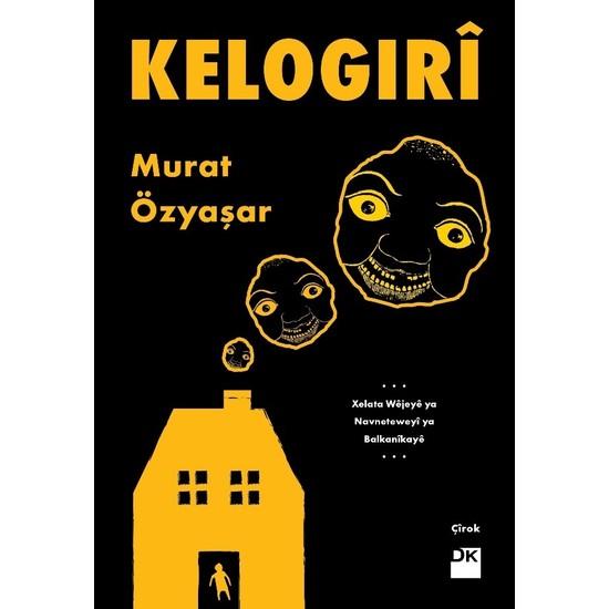 Kelogırî - Murat Özyaşar