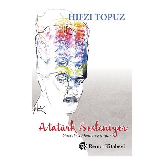 Atatürk Sesleniyor-Hıfzı Topuz