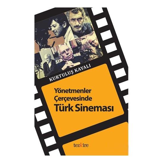 Türk Sineması Yönetmenler Çerçevesinde-Kurtuluş Kayalı
