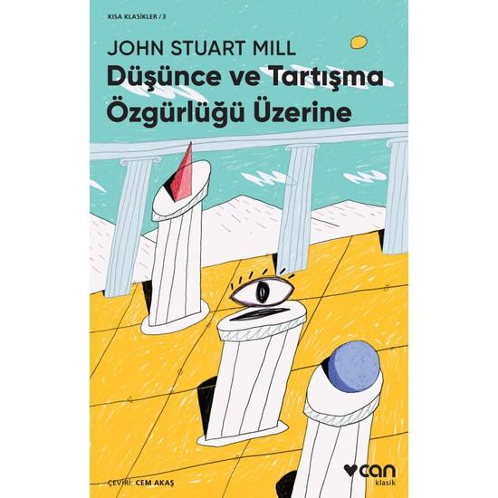 Düşünce Ve Tartışma Özgürlüğü Üzerine - John Stuart Mill