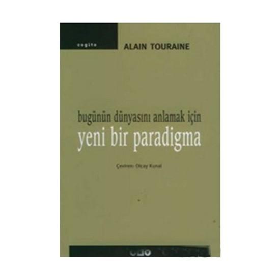 Bugünün Dünyasını Anlamak İçin Yeni Bir Paradigma-Alain Touraine