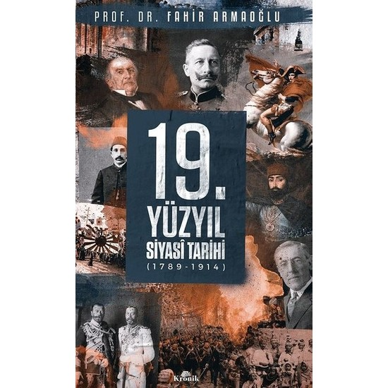 19. Yüzyıl Siyasi Tarihi, 1789-1914 (Ciltli) - Fahir Armaoğlu