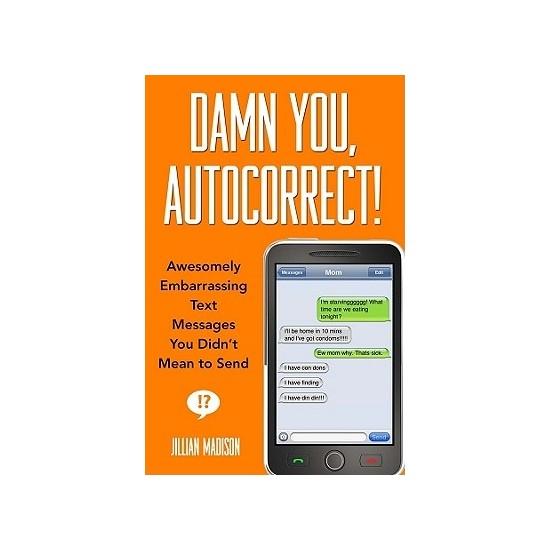 Damn You, Autocorrect