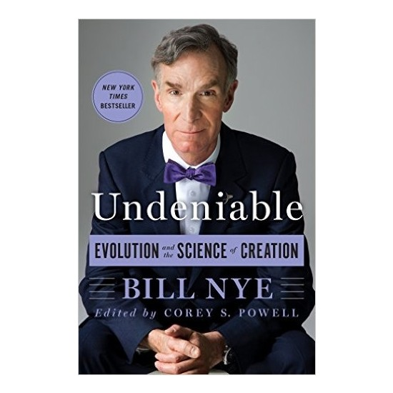 Undeniable: Evolution And The Science Of Creation