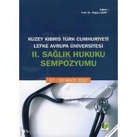 Kuzey Kıbrıs Türk Cumhuriyeti Lefke Avrupa Üniversitesi 2. Sağlık Hukuku Sempozyumu-Kolektif