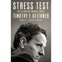 Stress Test: Reflections On Financial Crises - Timothy Geithner