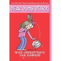 Dear Dumb Diary: Never Underestimate Your Dumbness - Jim Benton