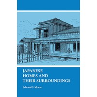 Japanese Homes And Their Surroundings - Edward Morse