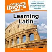 The Complete Idiot's Guide To Learning Latin - Natalie Harwood