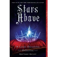 Stars Above: Lunar Chronicles Collection - Marissa Meyer