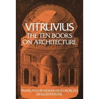 Ten Books On Architecture - Vitruvius