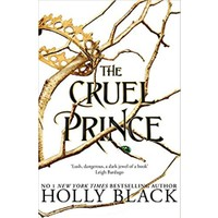 The Cruel Prince (The Folk Of The Air 1) - Holly Black