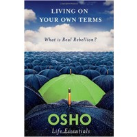 Living On Your Own Terms - Osho