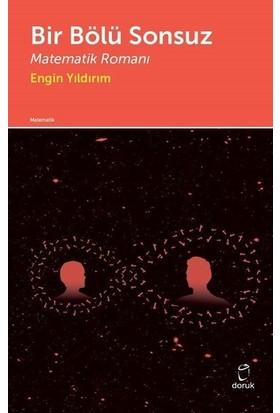 Bir Bölü Sonsuz Matematik Romanı - Engin Yıldırım