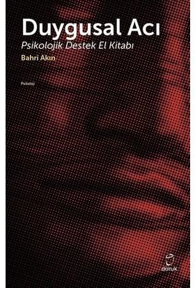 Duygusal Acı Psikolojik Destek El Kitabı - Bahri Akın