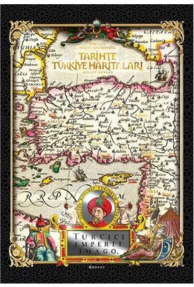 Tarihte Türkiye Haritaları - Bülent Özükan