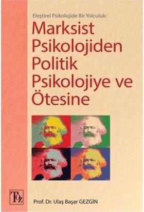 Marksist Psikolojiden Politik Psikolojiye Ve Ötesine - Ulaş Başar Gezgin
